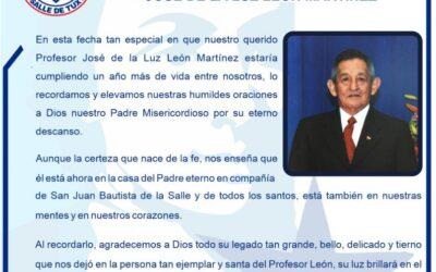 En el cumpleaños de nuestro querido y estimado Profesor José de la Luz León Martínez